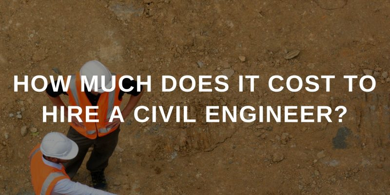 How Much Does It Cost To Hire A Civil Engineer? - Godfrey